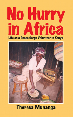 No Hurry in Africa: Life as a Peace Corps Volunteer in Kenya